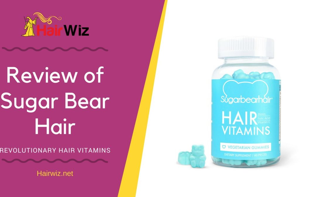 Sugar Bear Hair Review- Revolutionary Hair Vitamins