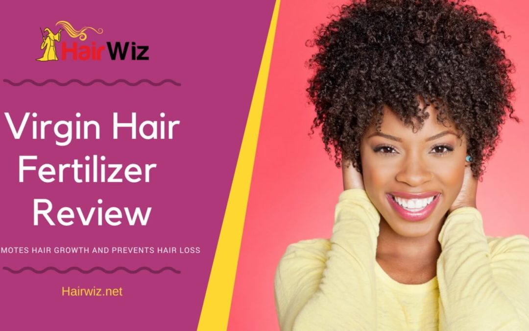 Virgin Hair Fertilizer – Promotes Hair Growth and Prevents Hair Loss