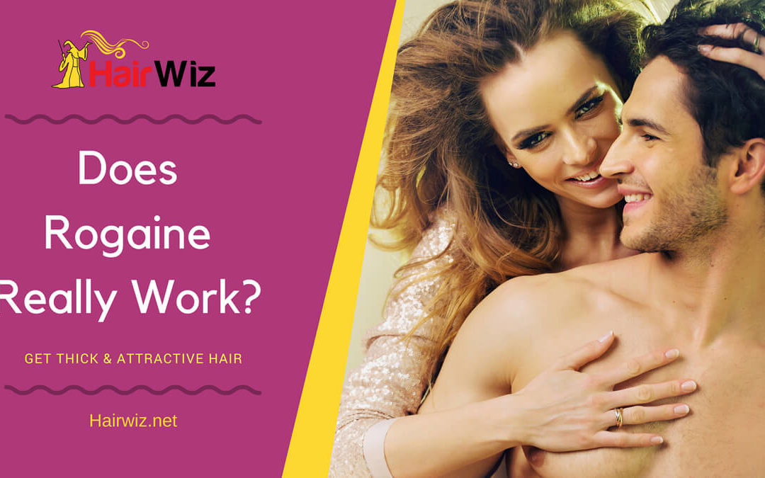 Does Rogaine Really Work? Get Thick, Attractive Hair And Your Confidence!